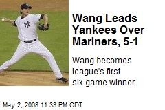 Wang Leads Yankees Over Mariners, 5-1