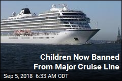 Cruise Line Says Kids No Longer Welcome