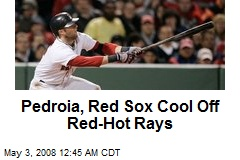 Pedroia, Red Sox Cool Off Red-Hot Rays