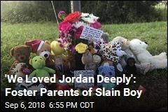 'We Loved Jordan Deeply': Foster Parents of Slain Boy