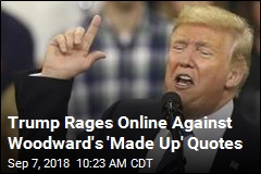 Trump Rages Online Against Woodward's 'Made Up' Quotes