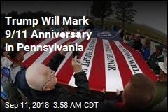 Trump Will Mark 9/11 Anniversary in Pennsylvania