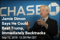 Jamie Dimon Says He Could Beat Trump, Immediately Backtracks