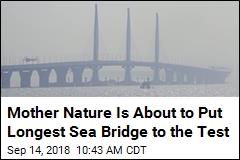 Super Typhoon Will Test World's Longest Sea Bridge