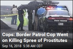 Border Patrol Cop Charged as Serial Killer of 4 Prostitutes