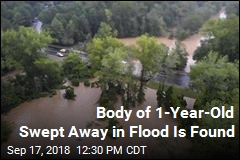 Body of 1-Year-Old Swept Away in Flood Is Found