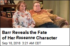 Roseanne Reveals Fate of Her Roseanne Character