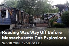 Reading Was Way Off Before Massachusetts Gas Explosions