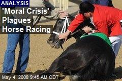 'Moral Crisis' Plagues Horse Racing