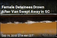 Female Detainees Drown After Van Swept Away in SC