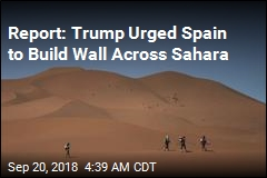 Minister Says Trump Told Spain to Build Sahara Wall