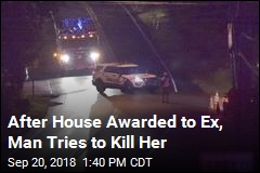 After House Awarded to Ex, Man Tries to Kill Her
