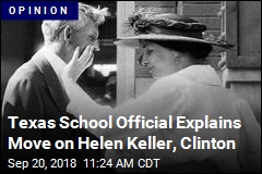 Texas School Official Explains Move on Helen Keller, Clinton