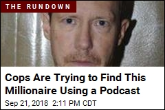 A Millionaire Vanished. Cops Try to Find Him With a Podcast