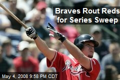 Braves Rout Reds for Series Sweep