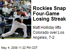 Rockies Snap Four-Game Losing Streak