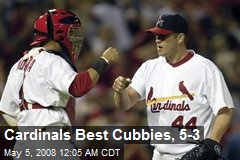 Cardinals Best Cubbies, 5-3