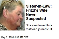 Sister-in-Law: Fritzl's Wife Never Suspected