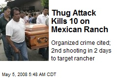 Thug Attack Kills 10 on Mexican Ranch