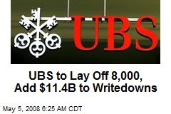 UBS to Lay Off 8,000, Add $11.4B to Writedowns