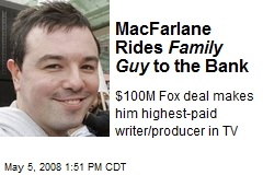 MacFarlane Rides Family Guy to the Bank