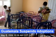 Guatemala Suspends Adoptions