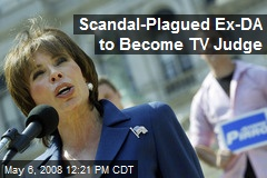 Scandal-Plagued Ex-DA to Become TV Judge