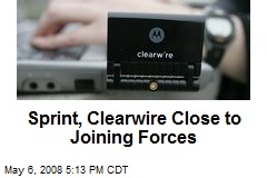 Sprint, Clearwire Close to Joining Forces