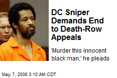 DC Sniper Demands End to Death-Row Appeals