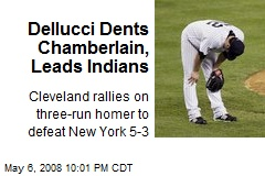 Dellucci Dents Chamberlain, Leads Indians