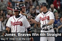 Jones, Braves Win 4th Straight