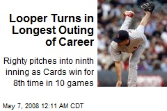Looper Turns in Longest Outing of Career
