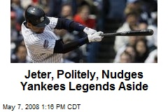 Jeter, Politely, Nudges Yankees Legends Aside