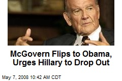 McGovern Flips to Obama, Urges Hillary to Drop Out