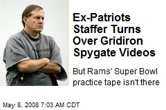 Ex-Patriots Staffer Turns Over Gridiron Spygate Videos