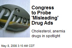 Congress to Probe 'Misleading' Drug Ads