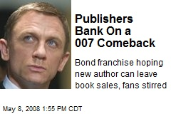 Publishers Bank On a 007 Comeback