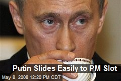 Putin Slides Easily to PM Slot