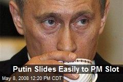 Putin Slides Easily to PM Slot