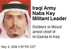 Iraqi Army Nabs Key Militant Leader