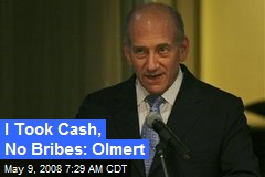 I Took Cash, No Bribes: Olmert