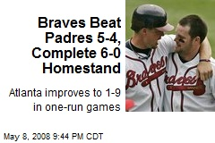 Braves Beat Padres 5-4, Complete 6-0 Homestand