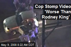 Cop Stomp Video 'Worse Than Rodney King'
