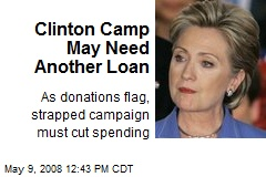 Clinton Camp May Need Another Loan