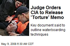 Judge Orders Cia Release Torture Memo News Stories Page