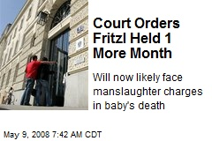 Court Orders Fritzl Held 1 More Month