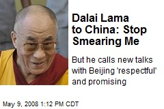 Dalai Lama to China: Stop Smearing Me