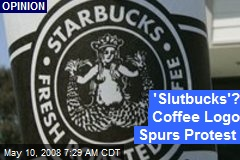 'Slutbucks'? Coffee Logo Spurs Protest