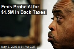 Feds Probe Al for $1.5M in Back Taxes