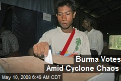 Burma Votes Amid Cyclone Chaos